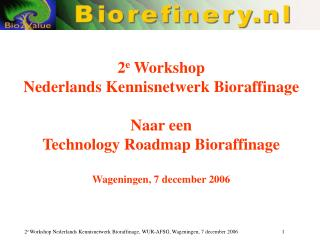 Welkom  Johan Sanders Professor Valorisation of Plant Production Chains Wageningen University and Research center