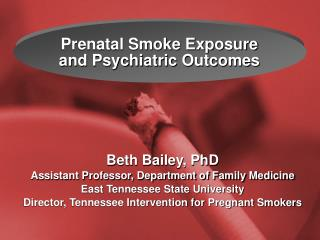 Prenatal Smoke Exposure and Psychiatric Outcomes