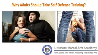 Why Adults Should Take Self Defence Training?