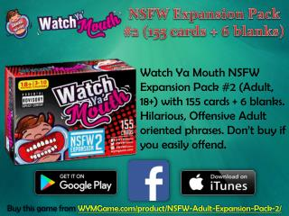 Watch Ya' Mouth NSFW Expansion Pack #2 (155 cards   6 blanks)