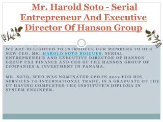 Mr. Harold Soto - Serial Entrepreneur And Executive Director Of Hanson Group