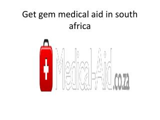 Get gem medical aid in south africa