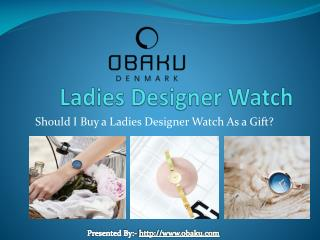 Should I Buy a Ladies Designer Watch As a Gift