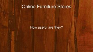 How useful are online Furniture Stores