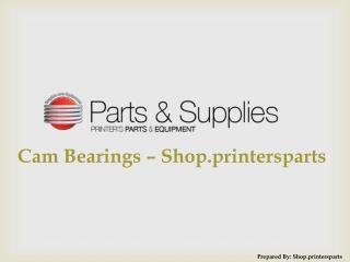 Buy Cam Bearings at Shop.PrintersParts.com
