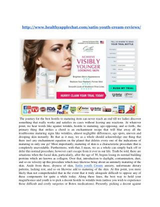 http://www.healthyapplechat.com/satin-youth-cream-reviews/