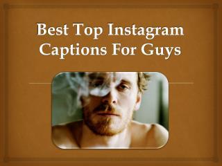 Best Top Instagram Captions for Guys