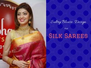 Latest Sexy And Sultry Blouse Designs For Silk Sarees