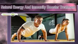 Natural Energy And Immunity Booster Treatment For Men And Women