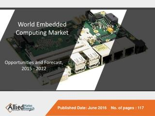Embedded Computing Market is Estimated to Generate $236.5 Billion, Globally, by 2022
