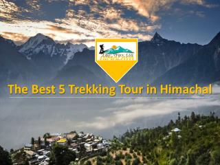 The Best 5 Trekking Tour in Himachal Pradesh
