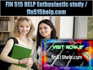 FIN 515 HELP Enthusiastic study / fin515help.com