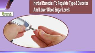 Herbal Remedies To Regulate Type-2 Diabetes And Lower Blood Sugar Levels