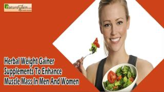 Herbal Weight Gainer Supplements To Enhance Muscle Mass In Men And Women