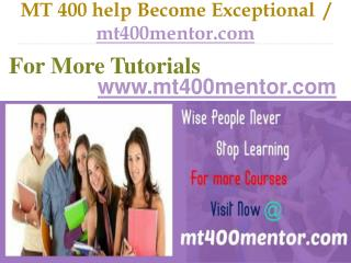 MT 400 help Become Exceptional  / mt400mentor.com