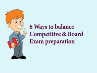 Tips to balance competitive and board exam preparation
