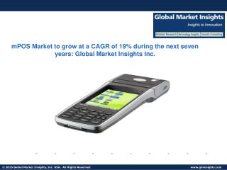 mPOS Market size forecast to grow at 19% CAGR during the next seven years