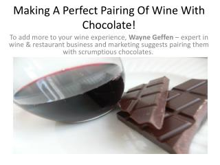 Making A Perfect Pairing Of Wine With Chocolate!