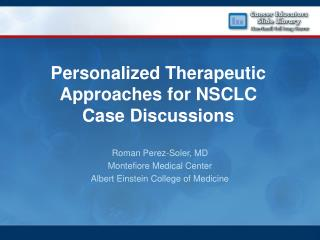 Personalized Therapeutic  Approaches for NSCLC Case Discussions