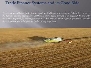 Trade Finance Systems and its Good Side