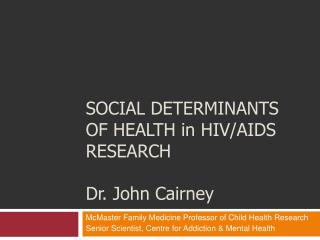 SOCIAL DETERMINANTS OF HEALTH in HIV