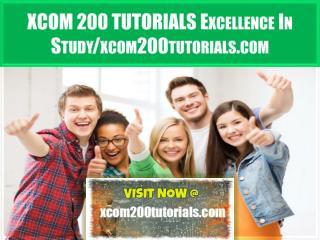 XCOM 200 TUTORIALS Excellence In Study/xcom200tutorials.com