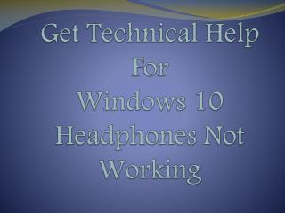 Get Technical Help for Windows 10 Headphone not working