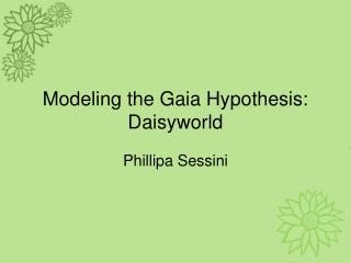 Modeling the Gaia Hypothesis:  Daisyworld