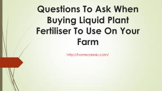 Questions To Ask When Buying Liquid Plant Fertiliser To Use On Your Fa
