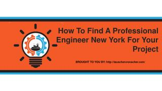 How To Find A Professional Engineer New York For Your Project