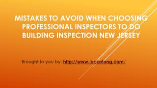 Mistakes To Avoid When Choosing Professional Inspectors To Do Building