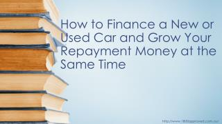 How to Finance a New or Used Can and Grow Your Repayment Money