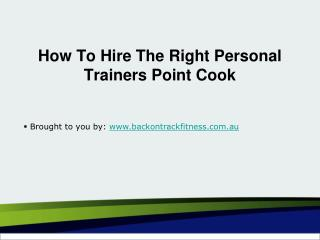 How To Hire The Right Personal Trainers Point Cook