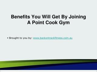 Benefits You Will Get By Joining A Point Cook Gym