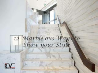 12 Marble'ous ways to Show your Style
