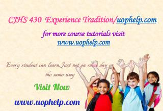 CJHS 430 Experience Tradition/uophelp.com