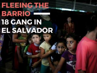 Fleeing the Barrio 18 gang in El Salvador