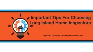 Important Tips For Choosing Long Island Home Inspectors