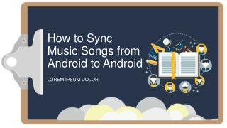 How to Sync Music Songs from Android to Android