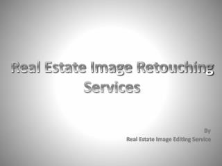 Real Estate Image Retouching Services at Competent Prices