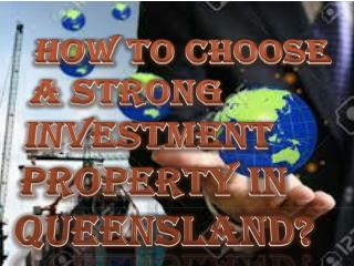How to Choose a Strong Investment Property in Queensland?
