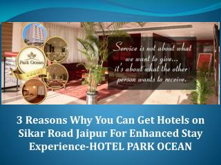 3 reasons why you can get hotels on sikar road jaipur for enhanced stay experience