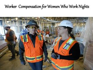 Worker  Compensation for Women Who Work Nights