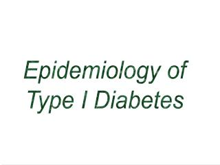 Epidemiology of Type I Diabetes