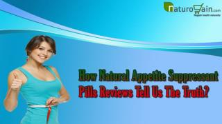How Natural Appetite Suppressant Pills Reviews Tell Us The Truth?