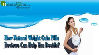 How Natural Weight Gain Pills Reviews Can Help You Decide?