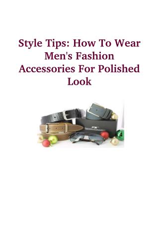 Style Tips: How To Wear Men's Fashion Accessories For Polished Look