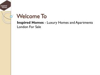 Luxury Apartments and Houses for Sale in London