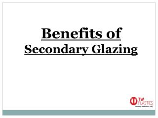 Benefits of Secondary Glazing