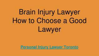 Brain Injury Lawyer - How to Choose a Good Lawyer